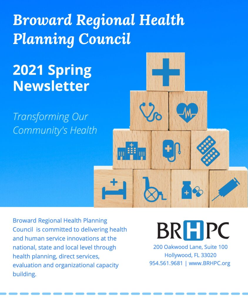Broward Regional Health Planning Council 2021 Spring Newsletter. Click the button below to read content.